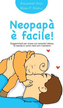 Neopapà è facile! Suggerimenti per vivere con serenità lattesa, la nascita e i primi mesi con il bambino.pdf
