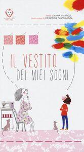 Libro Il vestito dei miei sogni Anna Vivarelli