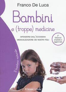 Librisulrazzismo.it Bambini e (troppe) medicine. Difendersi dall'eccessiva medicalizzazione dei nostri figli Image