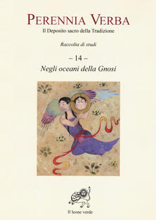 Vitalitart.it Perennia verba. Il deposito sacro della tradizione. Vol. 14: Negli oceani della gnosi. Image