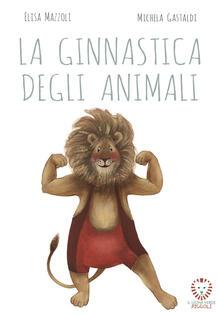 Capturtokyoedition.it La ginnastica degli animali. Ediz. a colori Image