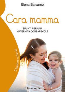 Capturtokyoedition.it Cara mamma. Spunti per una maternità consapevole Image
