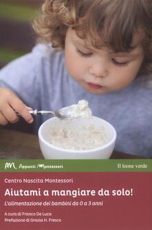 Valentinavalontano.it Aiutami a mangiare da solo! L'alimentazione dei bambini da 0 a 3 anni Image