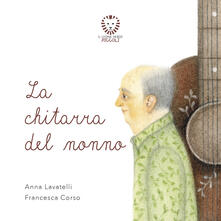 Listadelpopolo.it La chitarra del nonno. Ediz. a colori Image