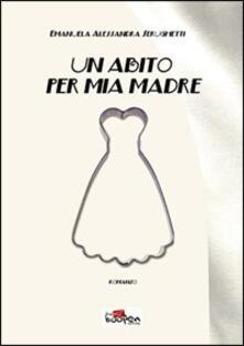 Un abito per mia madre - Emanuela A. Serughetti - copertina