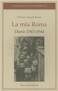 La mia Roma. Diario 1943-1944