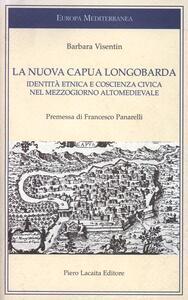 La nuova Capua Longobarda. Identità etnica e coscienza nel mezzogiorno altomedievale