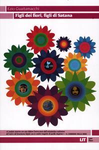 Figli dei fiori, figli di Satana. Racconti e visioni dell'estate del 1969