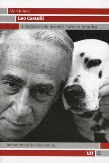 Lpgcsostenible.es Leo Castelli. L'italiano che inventò l'arte in America Image