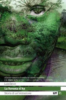La foresta ti ha. Storia di un'iniziazione - Luis Devin - copertina