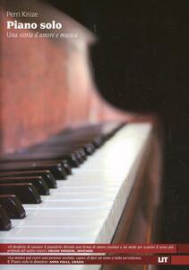 Piano solo. Una storia d'amore e musica