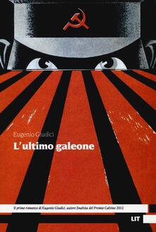 L' ultimo galeone - Eugenio Giudici - copertina