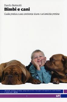 Milanospringparade.it Bimbi e cani. Guida pratica a una convivenza sicura e un'amicizia preziosa Image