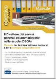 Il direttore dei servizi generali ed amministrativi (DSGA). Manuale per la preparazione al concorso e per lesercizio della professione.pdf