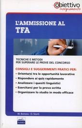 L' ammissione al TFA. Tecniche e metodi per superare le prove del concorso