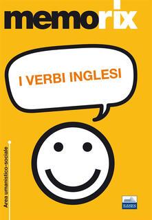 I verbi inglesi - Francesco Fraioli,Rosaria Rovito - copertina