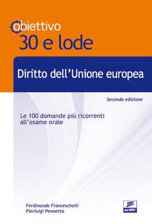 Secchiarapita.it TL7. Diritto dell'Unione Europea. Le 100 domande più ricorrenti all'esame orale Image