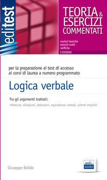 Logica verbale. Per test di accesso all'Università, concorsi pubblici, selezioni aziendali - Giuseppe Balido - copertina