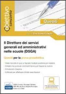 Il direttore dei servizi generali ed amministrativi (DSGA). Quesiti per la prova preselettiva del concorso. Con software di simulazione