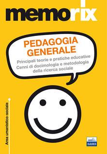 Pedagogia generale. Principali teorie e pratiche educative. Cenni di docimologia e metodologia della ricerca sociale.pdf