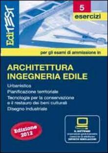 EdiTEST 5. Esercizi. Architettura. Per la preparazione ai test di ammissione. Con software di simulazione.pdf