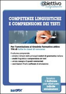 TFA. Competenze linguistiche e comprensione dei testi. Per l'ammissione al tirocinio formativo attivo di tutte le classi di concorso. Con software di simulazione - copertina