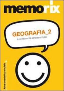 Geografia. Vol. 2: I continenti extraeuropei. - Olimpia Rescigno - copertina