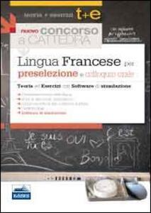 Il nuovo concorso a cattedra. Lingua francese per la preselezione. Teoria ed esercizi commentati. Con software di simulazione