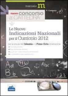 Il nuovo concorso a cattedra. Le nuove indicazioni nazionali per il curricolo 2012 - Giovanni Campana - copertina