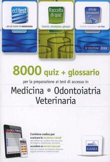 EdiTEST 8000 quiz. Con glossario per medicina, odontoiatria, veterinaria. Per la preparazione ai test di ammissione. Con software di simulazione.pdf