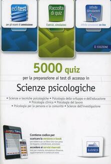EdiTEST 5000 quiz per scienze psicologiche. Per la preparazione ai test di ammissione. Con espansione online
