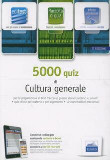 EdiTEST 5000 quiz di cultura generale.Ampia raccolta di quesiti tratti da prove reali e 10 esercitazioni per la preparazione ai test di accesso. Con espansione online.pdf