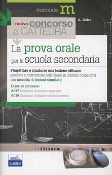 La prova orale del concorso per le classi A017 e A019. Progettare e condurre una lezione efficace....pdf