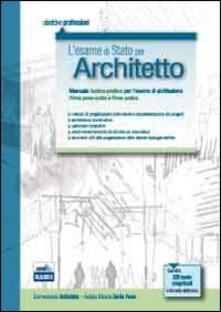 Radiospeed.it L' esame di Stato per architetto. Manuale teorico-pratico per l'esame di abilitazione. Prima prova scritta e prova pratica Image