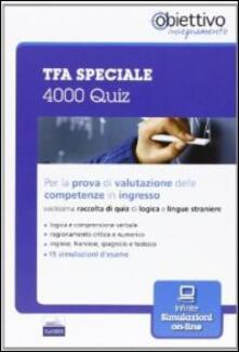 TFA speciale. 4000 Quiz per la prova di valutazione delle competenze in ingresso - copertina