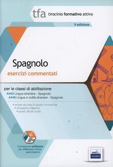 Ristorantezintonio.it 6 TFA. Spagnolo. Esercizi commentati per le classi A445 e A446. Con software di simulazione Image
