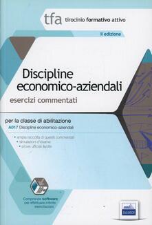 8 TFA. Discipline economico aziendali. Esercizi commentati per la classe A017. Con software di simulazione.pdf