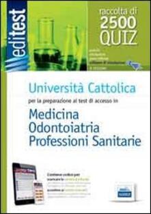 EdiTEST 9. Raccolta 2500 quiz. Università Cattolica medicina e odontoiatria. Per la preparazione ai test di ammissione. Con software di simulazione - copertina
