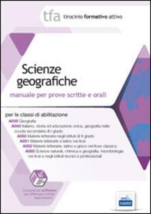 3 TFA. Scienze geografiche. Manuale per le prove scritte e orali classi A039, A043, A050, A051, A052, A060. Con software di simulazione.pdf