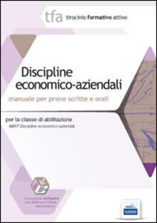 8 TFA. Discipline economico-aziendali. Manuale per le prove scritte e orali classe A017. Con software di simulazione