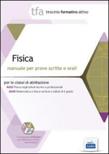 Squillogame.it 28 TFA. Fisica. Manuale per le prove scritte e orali classi A038 e A049. Con software di simulazione Image