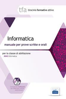 Winniearcher.com 23 TFA. Informatica per la classe A042. Manuale per le prove scritte e orali. Con software di simulazione Image