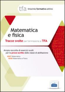 Writersfactory.it 11 TFA. Matematica e fisica. Prova scritta per le classi A038, A047, A049 Image