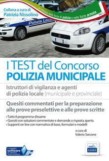 Lpgcsostenible.es I test del concorso polizia municipale. Quesiti commentati per la preparazione alle prove preselettive e scritte Image