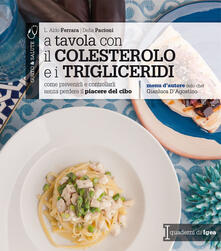 Birrafraitrulli.it A tavola con il colestorolo e i trigliceridi. Come prevenirli e controllarli senza perdere il piacere del cibo Image