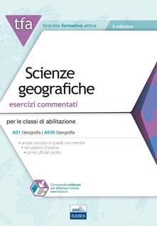 3 TFA. Scienze geografiche. Esercizi commentati per le classi di abilitazione A21, A039. Con software di simulazione.pdf