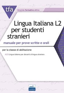 TFA T32 lingua italiana L2 per studenti stranieri - Edoardo Lugarini,Valeria Crisafulli - copertina