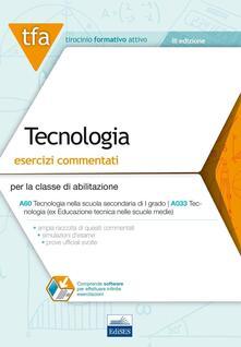 E15 TFA. Tecnologia. Esercizi commentati per la classe A60 (A033). Con software di simulazione - copertina