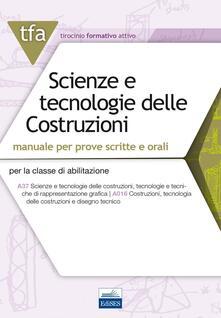 TFA. Scienze e tecnologie delle costruzioni. Manuale per prove scritte e orali per la classe di abilitazione A37 A016. Con espansione online.pdf