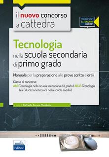 CC 4/17 Tecnologia nella scuola secondaria di I grado. Manuale per la preparazione alle prove scritte e orali per la classe A60 (A033). Con espansione online - copertina